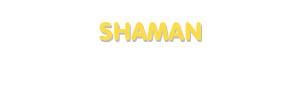 Der Vorname Shaman