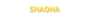 Der Vorname Shaona