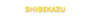 Der Vorname Shigekazu