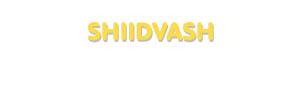 Der Vorname Shiidvash