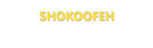 Der Vorname Shokoofeh
