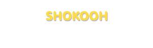 Der Vorname Shokooh