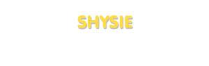 Der Vorname Shysie