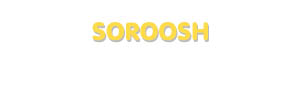 Der Vorname Soroosh