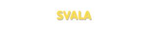 Der Vorname Svala