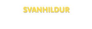 Der Vorname Svanhildur
