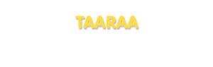 Der Vorname Taaraa
