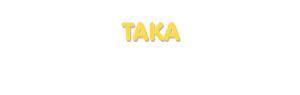Der Vorname Taka