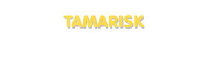 Der Vorname Tamarisk