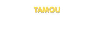Der Vorname Tamou
