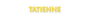 Der Vorname Tatienne