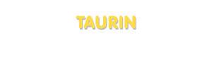 Der Vorname Taurin