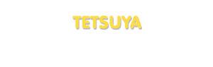 Der Vorname Tetsuya