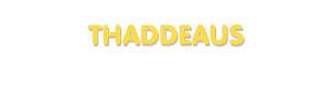 Der Vorname Thaddeaus