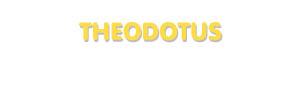 Der Vorname Theodotus
