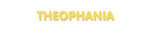 Der Vorname Theophania