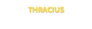 Der Vorname Thracius