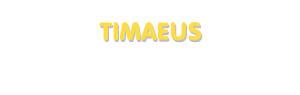 Der Vorname Timaeus