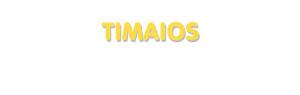 Der Vorname Timaios