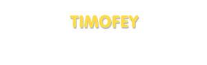 Der Vorname Timofey