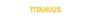 Der Vorname Titanius