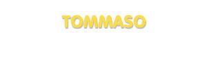 Der Vorname Tommaso