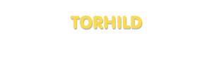 Der Vorname Torhild