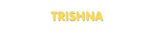 Der Vorname Trishna