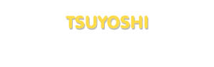 Der Vorname Tsuyoshi