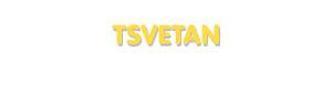 Der Vorname Tsvetan