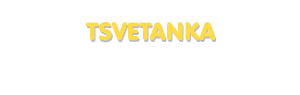 Der Vorname Tsvetanka
