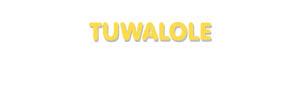 Der Vorname Tuwalole