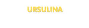 Der Vorname Ursulina