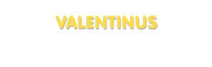 Der Vorname Valentinus
