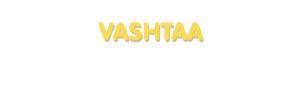 Der Vorname Vashtaa
