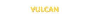Der Vorname Vulcan