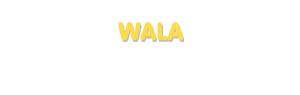 Der Vorname Wala