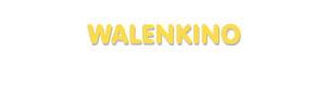 Der Vorname Walenkino