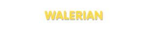 Der Vorname Walerian