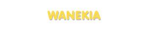 Der Vorname Wanekia