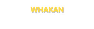 Der Vorname Whakan