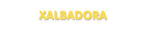 Der Vorname Xalbadora