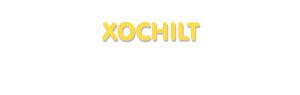 Der Vorname Xochilt