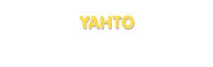 Der Vorname Yahto