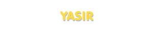 Der Vorname Yasir