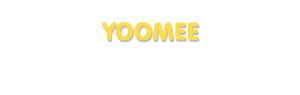 Der Vorname Yoomee