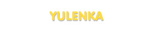 Der Vorname Yulenka