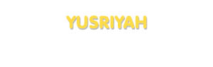 Der Vorname Yusriyah