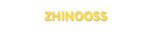 Der Vorname Zhinooss