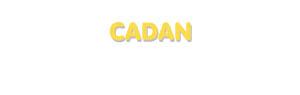 Der Vorname Cadan